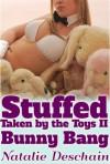 Stuffed! Taken by the Toys II - Natalie Deschain
