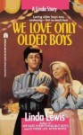 We Love Only Older Boys - Linda Lewis