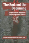 The End and the Beginning: The Revolutions of 1989 and the Resurgence of History - Vladimir Tismaneanu, Bogdan Iacob