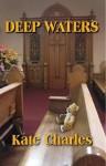 Deep Waters (Callie Anson, Book #3) - Kate Charles