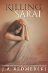 Killing Sarai - J.A. Redmerski