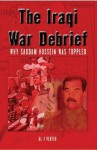 Iraqi War Debrief: Why Saddam Hussein Was Toppled - Al J. Venter
