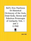 Bell's New Pantheon or Historical Dictionary of the Gods, Demi Gods, Heroes and Fabulous Personages of Antiquity - John Bell
