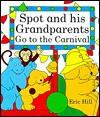 Spot and His Grandparents Go to the Fair - Eric Hill