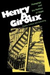 Pedagogy And The Politics Of Hope: Theory, Culture, And Schooling: A Critical Reader - Henry A. Giroux