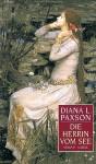 Die Herrin vom See. - Diana L. Paxson
