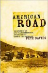 American Road: The Story of an Epic Transcontinental Journey at the Dawn of the Motor Age - Pete Davies