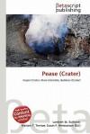 Pease (Crater) - Lambert M. Surhone, Mariam T. Tennoe, Susan F. Henssonow