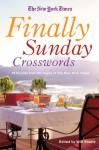 The New York Times Finally Sunday Crosswords: 75 Puzzles from the Pages of The New York Times - Will Shortz