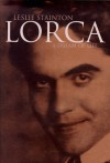 Lorca: A Dream Of Life - Leslie Stainton