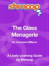 The Glass Menagerie: Shmoop Study Guide - Shmoop