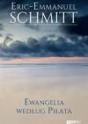 Ewangelia Według Piłata - Éric-Emmanuel Schmitt