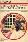 Il terzo libro delle metamorfosi - Isaac Asimov, Robert Silverberg, Larry Niven, Maria Benedetta De Castiglione, Keith Laumer, Kit Reed, Bianca Russo