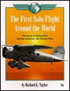 The First Solo Flight Around The World: The Story Of Wiley Post And His Airplane, The Winnie Mae (First Book) - Richard L. Taylor