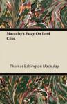 Macaulay's Essay on Lord Clive - Thomas Babington Macaulay