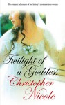 Twilight of a Goddess - Christopher Nicole