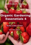 Organic Gardening Essentials 4 (The Organic Gardening Academy.) - Geoff Norman