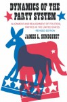 Dynamics of the Party System: Alignment and Realignment of Political Parties in the United States - James L. Sundquist