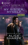 My Sister, Myself - Alice Sharpe