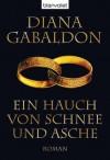 Ein Hauch von Schnee und Asche - Barbara Schnell, Diana Gabaldon