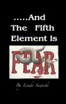 ...And The Fifth Element Is Fear (The Elements) - Linda Sawicki, Pat Iacuzzi