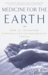 Medicine for the Earth: How to Transform Personal and Environmental Toxins - Sandra Ingerman