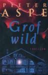 Grof wild - Pieter Aspe