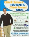 Clark Smart Parents, Clark Smart Kids - Clark Howard, Mark Meltzer