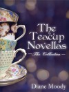 The Teacup Novellas - The Collection - Diane Moody