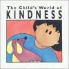 Child's World (R) of Kindness - Jane Belk Moncure