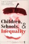 Children, Schools, And Inequality - Doris R Entwisle, Doris R Entwisle, Karl Len Alexander, Linda Steffel Olson