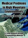 Medical Problems in High Mountain Environments: A Handbook for Medical Officers - U.S. Department of the Army