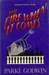 The Fire When It Comes - Parke Godwin