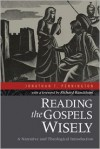 Reading the Gospels Wisely: A Narrative And Theological Introduction - Jonathan T. Pennington