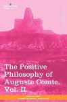 The Positive Philosophy Of Auguste Comte, Vol. Ii (In 2 Volumes) - Auguste Comte, Harriet Martineau