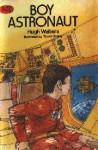 Boy Astronaut - Hugh Walters