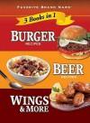 Burger Recipes, Beer Recipes, Wings & More - Publications International Ltd.