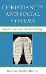 Christianity and Social Systems: Historical Constructions and Ethical Challenges - Rosemary Radford Ruether