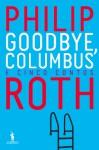 Goodbye, Columbus e Cinco Contos - Philip Roth