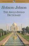 Hobson-Jobson: The Anglo-Indian Dictionary (Wordsworth Reference) - Henry Yule, A.C. Burnell