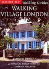 Walking Village London (Walking) - Andrew Duncan