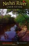 Neches River User Guide - Gina Donovan, Andrew Sansom, Stephen D. Lange, Adrian F. van Dellen