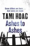 Ashes to Ashes (Kovac/Liska, #1) - Tami Hoag