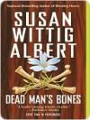 Dead Man's Bones (China Bayles, #13) - Susan Wittig Albert