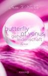 Butterfly of Venus - Geheime Leidenschaft: Roman - Susan F. MacKay, Sonja Rebernik-Heidegger