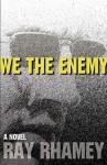 We the Enemy - Ray Rhamey