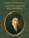 Complete Music for Wind Ensembles - Ludwig van Beethoven