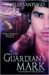 The Guardian's Mark - Isabelle Santiago