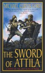 The Sword of Attila: A Novel of the Last Years of Rome - Michael Curtis Ford