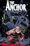 The Anchor, Volume 1: Five Furies - Phil Hester, Brian Churilla